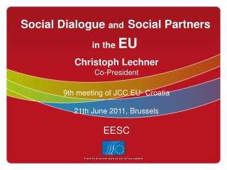 Social Dialogue  and Social Partners in the  EU