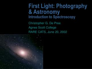First Light: Photography  Astronomy  Introduction to Spectroscopy