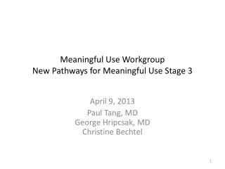 Meaningful Use Workgroup  New Pathways for Meaningful Use Stage 3