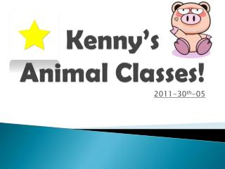 Kenny's Animal Classes!