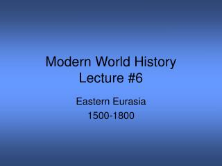 Modern World History Lecture #6