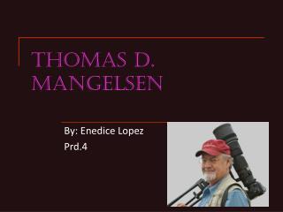Thomas D. Mangelsen