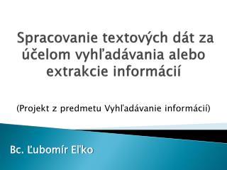 Spracovanie textových dát za účelom vyhľadávania alebo extrakcie informácií
