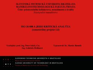 SLOVENSKÁ TECHNICKÁ UNIVERZITA BRATISLAVA MATERÁLOVOTECHNOLOGICKÁ FAKULTA TRNAVA