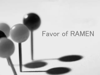 Favor of RAMEN