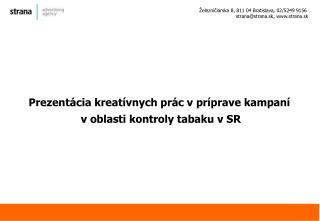Železničiarska 8, 811 04 Bratislava, 02/5249 9156  strana@strana.sk, strana.sk