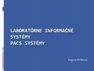 Laboratórne informačné systémy PaCS  systémy