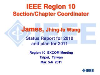 IEEE Region 10 Section/Chapter Coordinator James,  Jhing-fa Wang