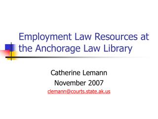 Employment Law Resources at the Anchorage Law Library