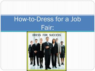 How-to-Dress for a Job  Fair: