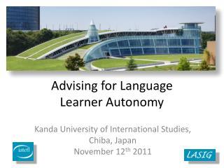 Advising for Language  Learner Autonomy