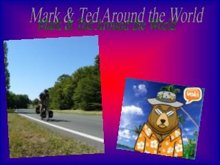 Mark & Ted Around the World