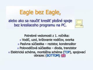 Eagle bez Eagle, alebo ako sa naučiť kresliť plošné spoje bez kresliaceho programu na PC.
