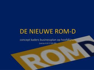DE NIEUWE ROM-D