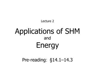 Applications of SHM and Energy
