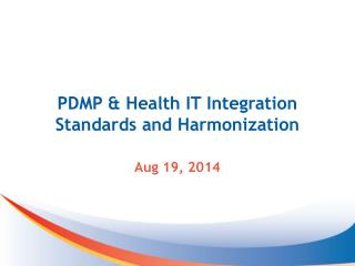 PDMP & Health IT Integration Standards and Harmonization