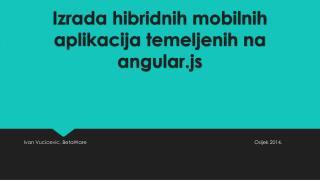 Izrada hibridnih mobilnih aplikacija temeljenih na angular.js