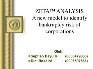ZETA ™  ANALYSIS A new model to identify bankruptcy risk of corporations