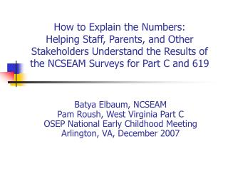 Batya Elbaum, NCSEAM Pam Roush, West Virginia Part C OSEP National Early Childhood Meeting