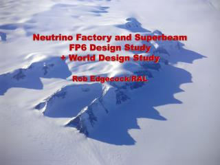 Neutrino Factory and Superbeam FP6 Design Study + World Design Study