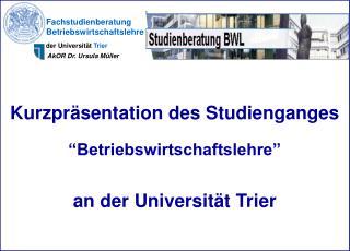 """Kurzpräsentation des Studienganges """"Betriebswirtschaftslehre"""" an der Universität Trier"""