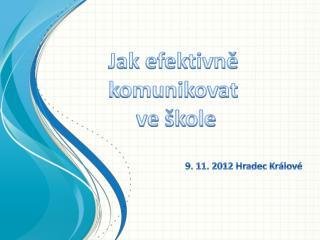 9 . 11. 2012 Hradec Králové