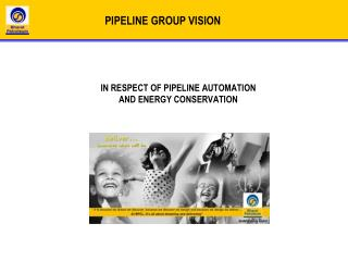 IN RESPECT OF PIPELINE AUTOMATION AND ENERGY CONSERVATION
