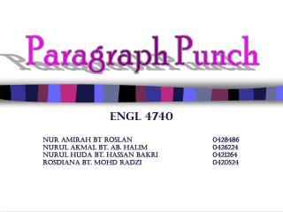 ENGL 4740 Nur Amirah bt Roslan0428486 Nurul Akmal bt. Ab. Halim0426224