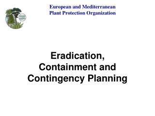 Eradication, Containment and Contingency Planning