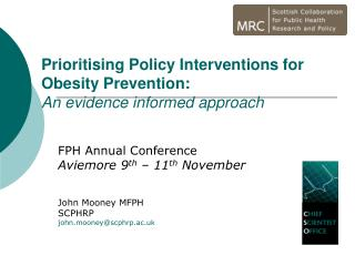 Prioritising Policy Interventions for Obesity Prevention:  An evidence informed approach