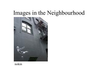 Images in the Neighbourhood