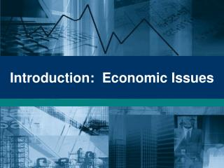 Introduction:  Economic Issues