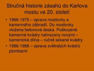 Stručná historie zásahů do Karlova mostu ve 20. století