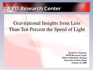 Gravitational Insights from Less Than Ten Percent the Speed of Light