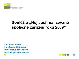 Ing. Kamil Kaulich Ing. Zuzana Skřivanová Ministerstvo zemědělství Ústřední pozemkový úřad