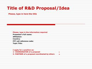 Title of R&D Proposal/Idea Please, type in here the title
