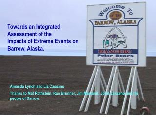 Towards an Integrated Assessment of the  Impacts of Extreme Events on Barrow, Alaska.