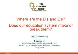 Where are the D's and E's? Does our education system make or break them?