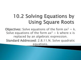 10.2 Solving Equations by Using Square Roots