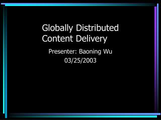 Globally Distributed  Content Delivery