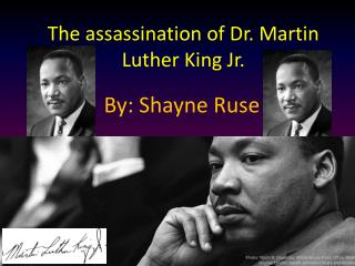The assassination of Dr. Martin Luther King Jr.