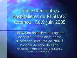 7èmes Rencontres Hospitalières du RESHAOC Cotonou: 7,8,9 juin 2005