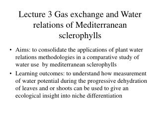 Lecture 3 Gas exchange and Water relations of Mediterranean sclerophylls
