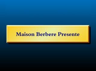 Maison Berbere Presente