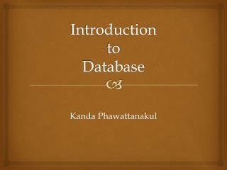Introduction  to D atabase