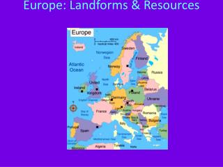 Europe: Landforms & Resources