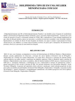 DISLIPIDEMIA TIPO III EM UMA MULHER MENOPAUSADA COM IAM