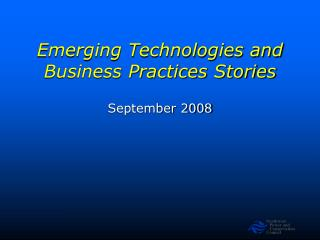 Emerging Technologies and Business Practices Stories