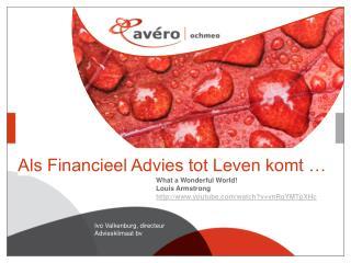 Als Financieel Advies tot Leven komt …