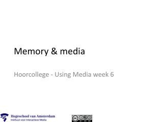 Memory & media